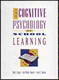 The cognitive psychology of school learning /