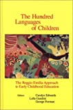 The hundred languages of children :  the Reggio Emilia approach to early childhood education /