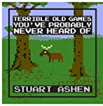 Terrible Old Games You've Probably Ne...