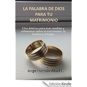 LA PALABRA DE DIOS PARA TU MATRIMONIO: Citas bíblicas para