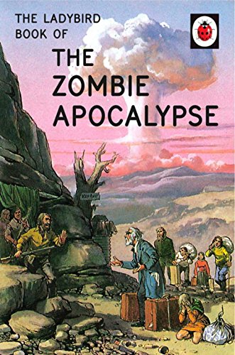 * NEW * The Ladybird Book of the Zombie Apocalypse