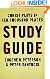 Christ Plays in Ten Thousand Places (Study Guide)