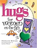 img - for Hugs for Women on the Go: Stories, Sayings, and Scriptures to Encourage and Inspire book / textbook / text book