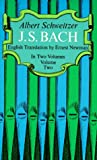 J. S. Bach (Volume 2) (0486216322) by Schweitzer, Albert