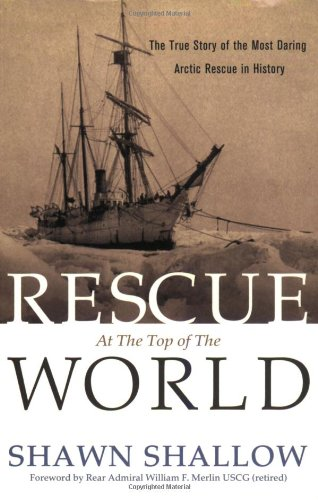 Rescue at the Top of the World The True Story of the Most Daring Arctic Rescue in History093983782X : image