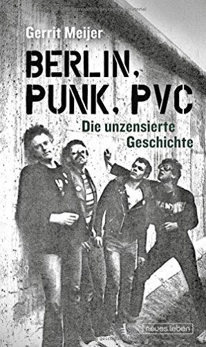 berlin-punk-pvc-die-unzensierte-geschichte