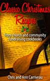 Classic Christmas Recipes from church and community fundraising cookbooks