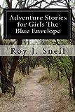 Adventure Stories for Girls The Blue Envelope