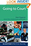 Going to Court (Blackstone's Practica...