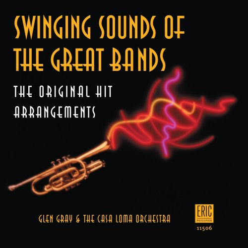 Swinging Sounds of the Great Bands by Glen Gray & the Casa Loma Orchestra