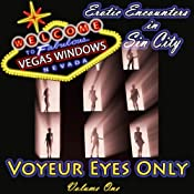 Voyeur Eyes Only: Vegas Windows: Erotic Encounters in Sin City, Volume 1 | [Genevieve Ash, D. L. King, K. D. Grace, Jade Melisande, Nik Havert, Laura Antoniou, Cecilia Duvalle]