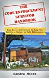 The Code Enforcement Survivor Handbook: Some Basic Information to Help You Survive a Career in Code Enforcement - 1425962343