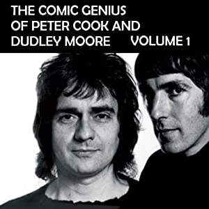 The Comic Genius of Peter Cook and Dudley Moore, Volume 1 | [Peter Cook, Dudley Moore]