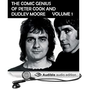The Comic Genius of Peter Cook and Dudley Moore, Volume 1 (Unabridged)