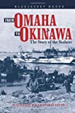 From Omaha to Okinawa: The Story of the Seabees (Bluejacket Books)