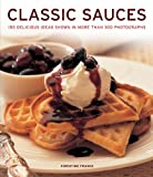 img - for Classic Sauces: 150 delicious ideas shown in more than 300 photographs book / textbook / text book