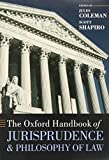 The Oxford Handbook of Jurisprudence and Philosophy of Law (Oxford Handbooks in Law)