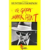 The Great Shark Hunt: Strange Tales from a Strange Time (Picador Books)by Hunter S. Thompson