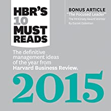 HBR's 10 Must Reads 2015: The Definitive Management Ideas of the Year from HBR (       UNABRIDGED) by Harvard Business Review Narrated by Susan Larkin, Daniel Thomas May