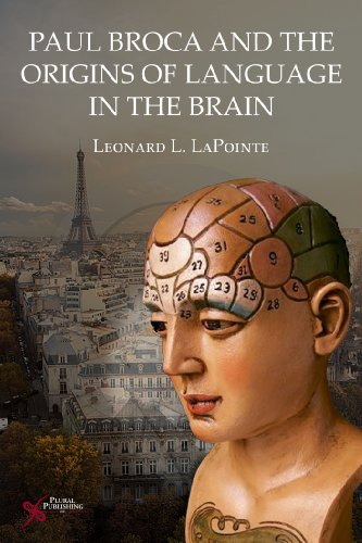 Paul Broca and the Origins of Language in the Brain