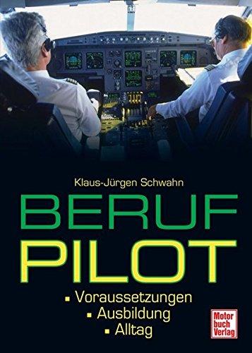 Beruf Pilot: Voraussetzungen . Ausbildung . Alltag