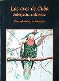 Aves De Cuba, Las Subespecies Endemicas (Spanish Edition)