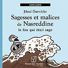 Sagesses et malices de Nasreddine: Le fou qui était sage | Livre audio Auteur(s) : Jihad Darwiche Narrateur(s) : Jihad Darwiche