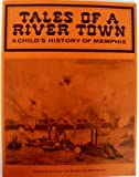 img - for Tales of a River Town:A Child's History of Memphis book / textbook / text book
