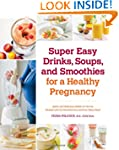 Super Easy Drinks, Soups, and Smoothi...