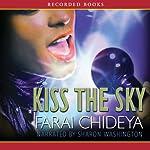 Kiss the Sky | Farai Chideya