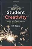 img - for By Patti Drapeau Sparking Student Creativity: Sparking Student Creativity: Practical Ways to Promote Innovative Think [Paperback] book / textbook / text book