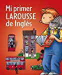 Mi primer Larousse de Ingls (Infanti...