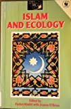 img - for Islam and Ecology (World Religions and Ecology Series) book / textbook / text book