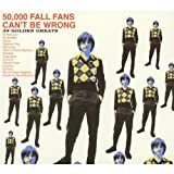 50,000 Fall Fans Can't Be Wrong: 39 Golden Greats The Fall