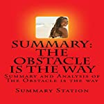 Summary and Analysis of The Obstacle Is the Way by Ryan Holiday |  Summary Station