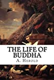 img - for The Life of Buddha: According to the Legends Of Ancient India book / textbook / text book