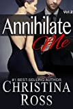 Annihilate Me (Vol. 2) (The Annihilate Me Series)