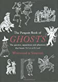 The Penguin Book of Ghosts: Prepare to be haunted by England's most unforgettable ghosts (184614101X) by Westwood, Jennifer