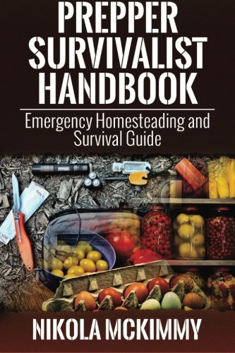 Prepper Survivalist Handbook: Emergency Homesteading and Survival Guide