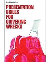 Presentation Skills for Quivering Wrecks