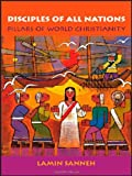 img - for Disciples of All Nations: Pillars of World Christianity (Oxford Studies in World Christianity) book / textbook / text book