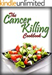 The Cancer Killing Cookbook: The best...
