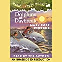 Magic Tree House, Book 9: Dolphins at Daybreak (       UNABRIDGED) by Mary Pope Osborne Narrated by Mary Pope Osborne