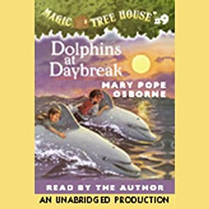 Magic Tree House, Book 9: Dolphins at Daybreak | [Mary Pope Osborne]