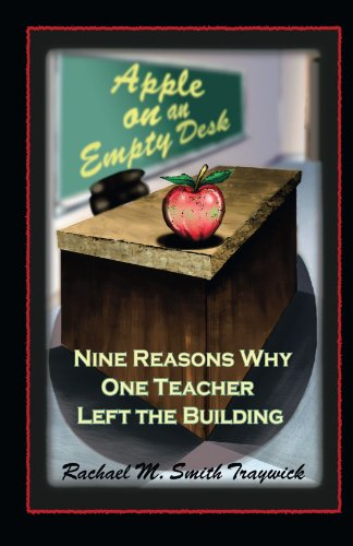 Apple on an Empty Desk: Nine Reasons Why One Teacher Left the Building