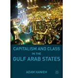 img - for [ Capitalism and Class in the Gulf Arab States ] By Hanieh, Adam ( Author ) [ 2011 ) [ Hardcover ] book / textbook / text book