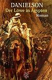 Der Löwe in Ägypten. Die Chronik der 'Kinder des Löwen'. (3596148138) by Danielson, Peter