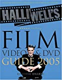 Halliwell's Film, Video & DVD Guide 2005 (Halliwell's: The Movies That Matter) (0007190816) by Walker, John