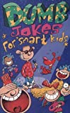 img - for Dumb Jokes for Smart Kids by Jasmine Birtles (2000-06-01) book / textbook / text book