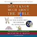 Don't Know Much about the Bible: Everything You Need to Know About the Good Book but Never Learned Audiobook by Kenneth C. Davis Narrated by Arthur Morey, Lorna Raver